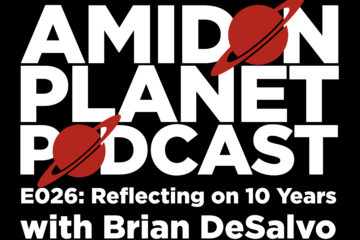 Thumbnail for Episode 26 of the Amidon Planet Podcast Reflecting on 10 years with Brian DeSalvo