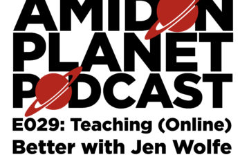 Amidon Planet Podcast Thumbnail for episode 29 Teaching (Online) Better with Jen Wolfe