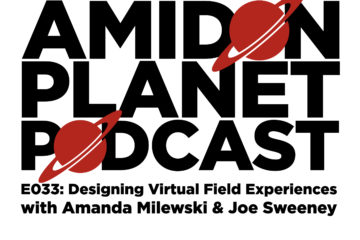 Thumbnail for Episode 33 of the Amidon Planet Podcast: Designing Virtual Field Experiences with Amanda Milewski and Joe Sweeney