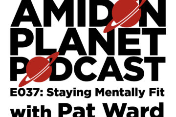 Thumbnail for episode 37 of the Amidon Planet Podcast: Staying Mentally Fit with Pat Ward