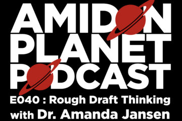 Thumbnail for Episode 40 of the Amidon Planet Podcast, Rough Draft Thinking with Dr. Amanda Jansen