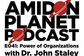 Thumbnail for episode 41 of the Amidon Planet Podcast: Power of Organizations with Dr. John Staley