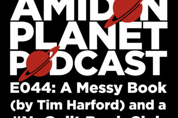 Thumbnail for episode 44 of the Amidon Planet Podcast: A Messy Book (by Tim Harford) and a #NoGuilt Book Club.