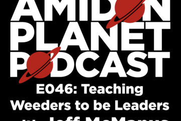 Thumbnail episode 46 of the Amidon Planet Podcast: Teaching Weeders to be Leaders with Jeff McManus