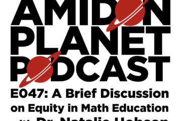 Thumbnail for Episode 47 of the Amidon Planet Podcast: A Brief Discussion on Equity in Math Education with Dr. Natalie Hobson