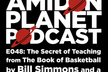 Thumbnail of E048 of the Amidon Planet Podcast: The Secret of Teaching from the Book of Basketball by Bill Simmons and Rough Draft Math Book Club
